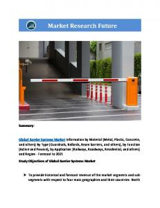 Barrier Systems Market Information by Material (Metal, Plastic, Concrete, and others) By Type (Guardrails, Bollards, Beam barriers, and others), by Function (Active and Passive), by Application (Railways, Roadways, Residential, and others) and Region - Forecast to 2021