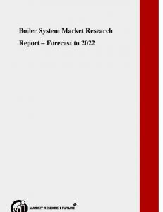 Boiler System Market Research Report – Forecast to 2022