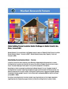 Building Thermal Insulation Market Information by Material (Fiber glass, Mineral Wool, PU Foam, and others) by Application (Residential, Commercial, and others) by End-use (Roof, Walls and Floors) and Region - Forecast to 2021