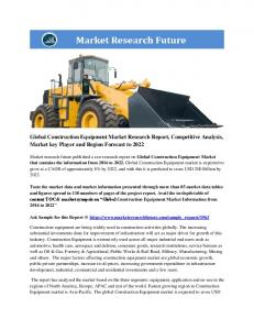 Construction Equipment Market Information by Equipment (Earth moving, Material handling, Concrete, and others), by Application (Oil & Gas, Infrastructure, Construction, Agriculture, Mining and others) by End-use (Lifting & material handling, Earth moving, Excavation, Transportation, and others), and Region - Forecast to 2022