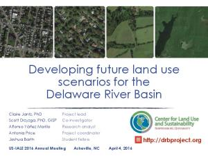 Developing future land use scenarios for the Delaware