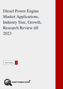Diesel Power Engine Market Applications, Industry Size, Growth, Research Review till 2023