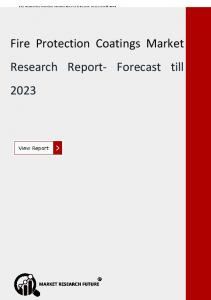 Fire Protection Coatings Market Analysis by Application, Segmentation, and Forecast by 2023