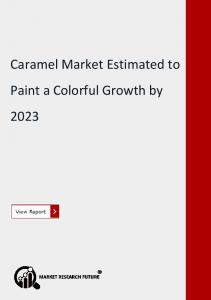 Global Caramel Market Estimated to Paint a Colorful Growth by 2023
