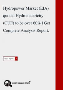 Global Hydropower Market Information Report by Capacity and By Regions - Global Forecast to 2023.