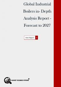 Global Industrial Boilers in- Depth Analysis Report - Forecast to 2027