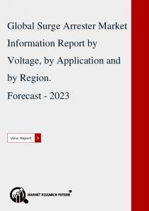 Global Surge Arrester Market Information Report by Voltage, by Application and by Region.
