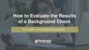How to Evaluate the Results of a Background Check
