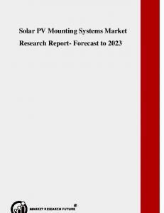 Solar PV Mounting Systems Market Research Report- Forecast to 2023